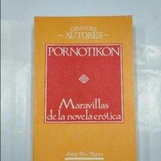 Libros de segunda mano: PORNOTIKÓN. MARAVILLAS DE LA NOVELA ERÓTICA. LEÓN IGNACIO. LIBROS RIO NUEVO. EDICIONES 29. TDK334. Lote 128428151