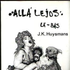 Libros de segunda mano: ALLÁ LEJOS. JORIS KARL HUYSMANS. VALENCIA. ED. PROMETEO. 1976.. Lote 129043487