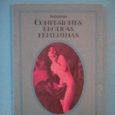 Libros de segunda mano: CONFESIONES EROTICAS FEMENINAS (SELECCIONES EROTICAS) - EDICIONES SILENO, 1992. Lote 196048037