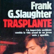 Libros de segunda mano: TRASPLANTE / FRANK G. SLAUGHTER. 1ª ED. BARCELONA : PLANETA, 1988.. Lote 129992843