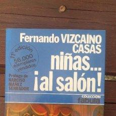 Libros de segunda mano: NIÑAS...AL SALÓN!. Lote 130970644
