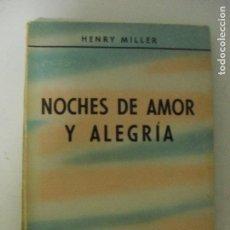 Libros de segunda mano: NOCHES DE AMOR Y ALEGRÍA. MILLER, HENRY. PUBLICADO POR SANTIAGO RUEDA (1959) 163PP. Lote 131086640