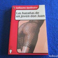 Libros de segunda mano: LAS HAZAÑAS DE UN JOVEN DON JUAN GUILLAUME APOLLINAIRE EDICIONES IRREVERENTES 2002. Lote 131086860