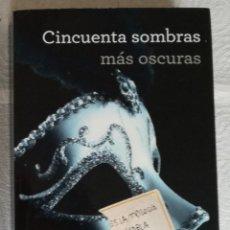 Libros de segunda mano: CINCUENTA SOMBRAS MAS OSCURAS - E.L. JAMES; GRIJALBO. Lote 131122424