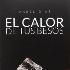 Libros de segunda mano: EL CALOR DE TUS BESOS.. Lote 131259179