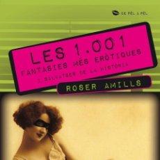 Libros de segunda mano: LES 1.001 FANTASIES MÉS ERÒTIQUES I SALVATGES DE LA HISTÒRIA (CATALÁN).. Lote 131278459