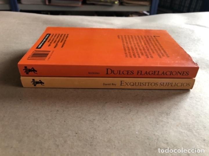 Libros de segunda mano: DULCES FLAGELACIONES (ANÓNIMO) Y EXQUISITOS SUPLICIOS (DANIEL REY). 2 LIBROS SELECCIONES ERÓTICAS. - Foto 10 - 131936622