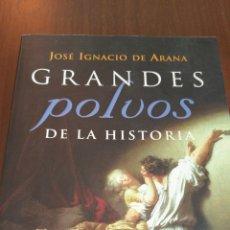 Libros de segunda mano: GRANDES POLVOS DE LA HISTORIA. JOSÉ IGNACIO DE ARANA. Lote 132311795