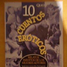 Libros de segunda mano: LIBRO. 10 CUENTOS ERÓTICOS, RELATOS INÉDITOS DE LOS MEJORES AUTORES. . Lote 132698998