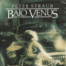 Libros de segunda mano: PETER STRAUB-BAJO VENUS.PLAZA & JANÉS.1986.. Lote 133194754