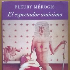 Libros de segunda mano: EL ESPECTADOR ANONIMO, FLEURY MEROGIS, TAPA DURA. Lote 133440978