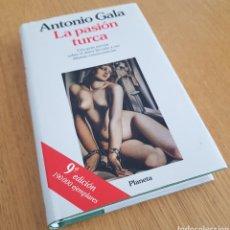 Libros de segunda mano: LA PASIÓN TURCA . ANTONIO GALA 6 EDICIÓN.. Lote 134066906