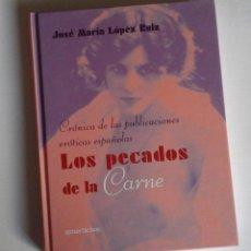 Libros de segunda mano: LOS PECADOS DE LA CARNE; CRÓNICA DE LAS PUBLICACIONES ERÓTICAS ESPAÑOLAS. Lote 134949018