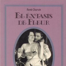 Livres d'occasion: EL ÉXTASIS DE FLEUR - RENÉ CHARVIN - SILENO & MARTINEZ ROCA 1992. Lote 135339970