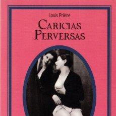 Livres d'occasion: CARICIAS PERVERSAS - LOUIS PRIÈNE - SILENO & MARTINEZ ROCA 1995. Lote 135341018