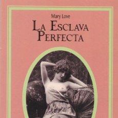 Livres d'occasion: LA ESCLAVA PERFECTA - MARY LOVE - SILENO & MARTINEZ ROCA 1995. Lote 135343310