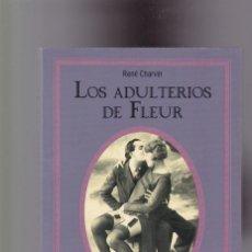 Livres d'occasion: LOS ADULTERIOS DE FLEUR - RENÉ CHARVIN - SILENO & MARTINEZ ROCA 1993. Lote 135343682