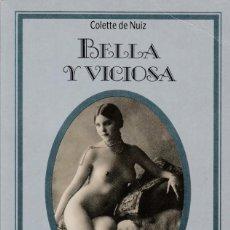 Livres d'occasion: BELLA Y VICIOSA - COLETTE DE NUIZ - SILENO & MARTINEZ ROCA 1992. Lote 135345814