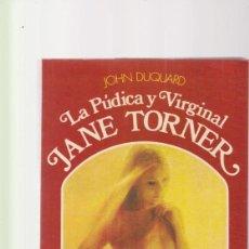 Libros de segunda mano: LA PÚDICA Y VIRGINAL JANE TORNER - JOHN DUQUARD - PENSILVANIA ED. 1971 / MÉXICO. Lote 135480374