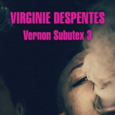 Libros de segunda mano: VERNON SUBUTEX VOL. 3 (2018) - VIRIGINIE DESPENTES - ISBN: 9788439733843. Lote 137244282