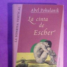 Libros de segunda mano: LA CINTA DE ESCHER / ABEL POHULANIK / 1998. Lote 137259938