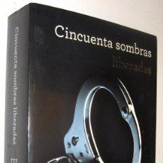 Libros de segunda mano: CINCUENTA SOMBRAS LIBERADAS - E. L. JAMES *. Lote 137339298