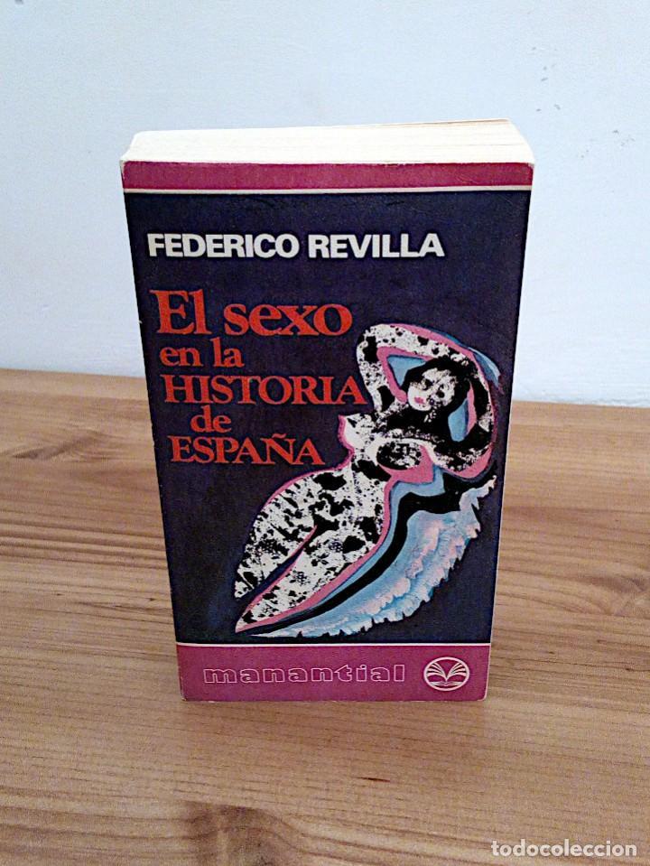 EL SEXO EN LA HISTORIA DE ESPAÑA. REVILLA, FEDERICO. PLAZA & JANES. 1 ª ED. 1975 (Libros de Segunda Mano (posteriores a 1936) - Literatura - Narrativa - Erótica)