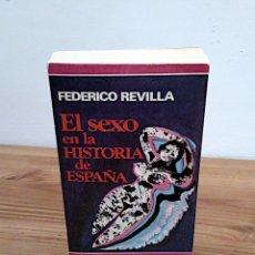Libros de segunda mano: EL SEXO EN LA HISTORIA DE ESPAÑA. REVILLA, FEDERICO. PLAZA & JANES. 1 ª ED. 1975. Lote 137365966