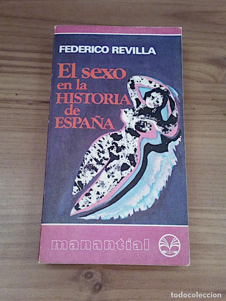 Libros de segunda mano: EL SEXO EN LA HISTORIA DE ESPAÑA. REVILLA, FEDERICO. PLAZA & JANES. 1 ª ED. 1975 - Foto 2 - 137365966