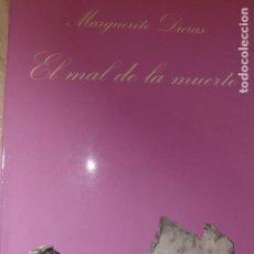 Libros de segunda mano: EL MAL DE LA MUERTE. MARGUERITE DURAS.. Lote 137388234