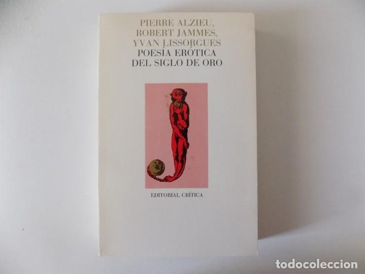 LIBRERIA GHOTICA. PIERRE ALZIEU. POESIA EROTICA DEL SIGLO DE ORO.1984. EDITORIAL CRÍTICA. (Libros de Segunda Mano (posteriores a 1936) - Literatura - Narrativa - Erótica)