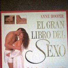 Libros de segunda mano: EL GRAN LIBRO DEL SEXO. ANNE HOOPER. TODAS LAS TECNICAS Y CONSEJOS PARA DISFRUTAR DE UNA VIDA SEXUAL. Lote 137536174