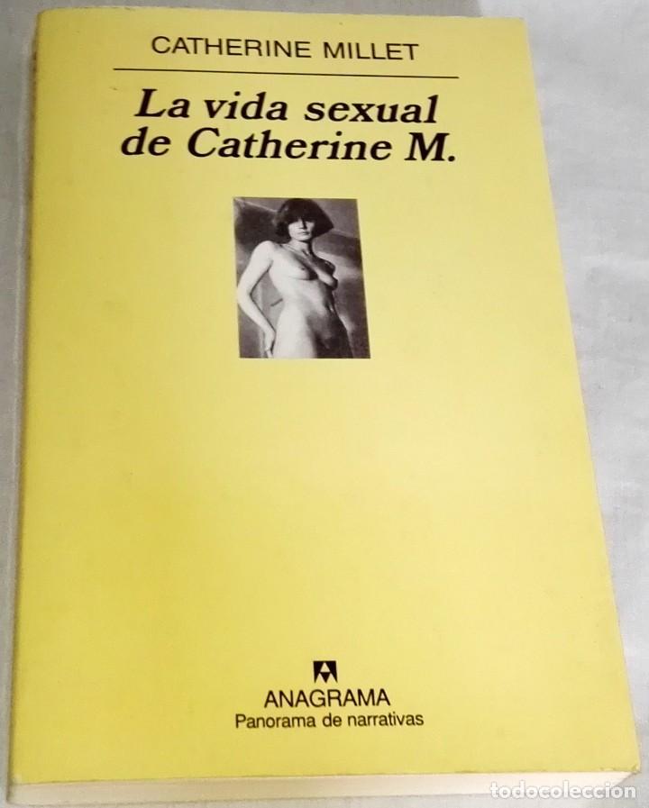 LA VIDA SEXUAL DE CATHERINE M.; CATHERINE MILLET - ANAGRAMA 2001 (Libros de Segunda Mano (posteriores a 1936) - Literatura - Narrativa - Erótica)