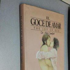 Libros de segunda mano: EL GOCE DE AMAR (THE JOY OF SEX) - GUÍA ILUSTRADA DEL AMOR / DR. ALEX COMFORT / CÍRCULO DE LECTORES. Lote 137976850