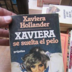 Libros de segunda mano: LIBRO XAVIERA SE SUELTA EL PELO XAVIERA HOLLANDER 1977 GRIJALBO L-11649-923. Lote 138585454