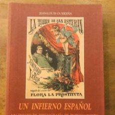 Livros em segunda mão: UN INFIERNO ESPAÑOL. JEAN-LOUIS GUEREÑA. BIBLIOGRAFÍA DE PUBLICACIONES ERÓTICAS. LIBRIS, 2011.. Lote 180125493