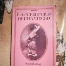 Libros de segunda mano: LA CORRUPCIÓN DE UNA VIRGEN - ANÓNIMO. Lote 140145582