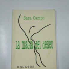Libros de segunda mano: LA MAGIA DEL DESEO. - SARA CAMPO. RELATOS. TDK112. Lote 140146694