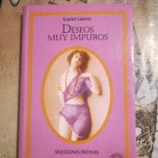 Libros de segunda mano: DESEOS MUY IMPUROS - SCARLETT LATIMER. Lote 140248714