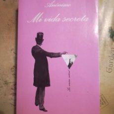 Libros de segunda mano: MI VIDA SECRETA - ANÓNIMO - 1ª EDICIÓN EN UN SOLO VOLUMEN, ABRIL 2006. Lote 140252650