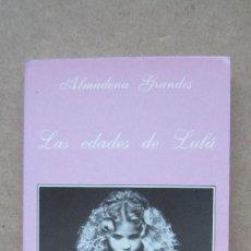 Libros de segunda mano: LAS EDADES DE LULÚ ALMUDENA GRANDES. Lote 140573642