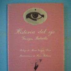 Libros de segunda mano: HISTORIA DEL OJO - GEORGES BATAILLE - TUSQUETS, LA SONRISA VERTICAL Nº 10, 1978, 1ª ED (BUEN ESTADO). Lote 140690946