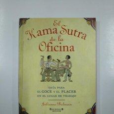 Libros de segunda mano: EL KAMA SUTRA DE LA OFICINA. JULIANNE BALMAIN. EDICIONES B. INTERVIU. TDK36. Lote 140842630