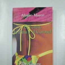 Libros de segunda mano - EL LOREN, LA PUTA Y EL CORONEL. - ALONSO MARCO. PEPE NAVARRO LA COLECCION. TDK36 - 140842914