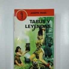 Libros de segunda mano: TABUS Y LEYENDAS. - REAG, JOSEPH. TDK36. Lote 140845454