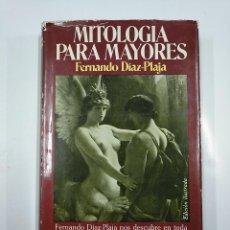 Libros de segunda mano: MITOLOGÍA PARA MAYORES. - DÍAZ-PLAJA, FERNANDO. TDK355. Lote 140858030