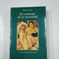 Libros de segunda mano: EL CONTORNO DE LA OSCURIDAD. - VASSI, MARCO. LA FUENTE DE JADE NARRATIVA EROTICA ALCOR. TDK355. Lote 140858334