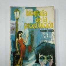 Libros de segunda mano: BIOGRAFIA DE LA PROSTITUCIÓN. MARIANO TUDELA. TDK355. Lote 140859866
