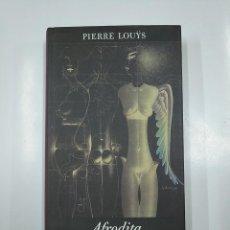 Libros de segunda mano: AFRODITA. - PIERRE LOUYS. CIRCULO DE LECTORES. TDK355. Lote 140860274