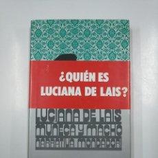 Libros de segunda mano: MUÑECA Y MACHO. LUCIANA DE LAIS. TDK355. Lote 140860846